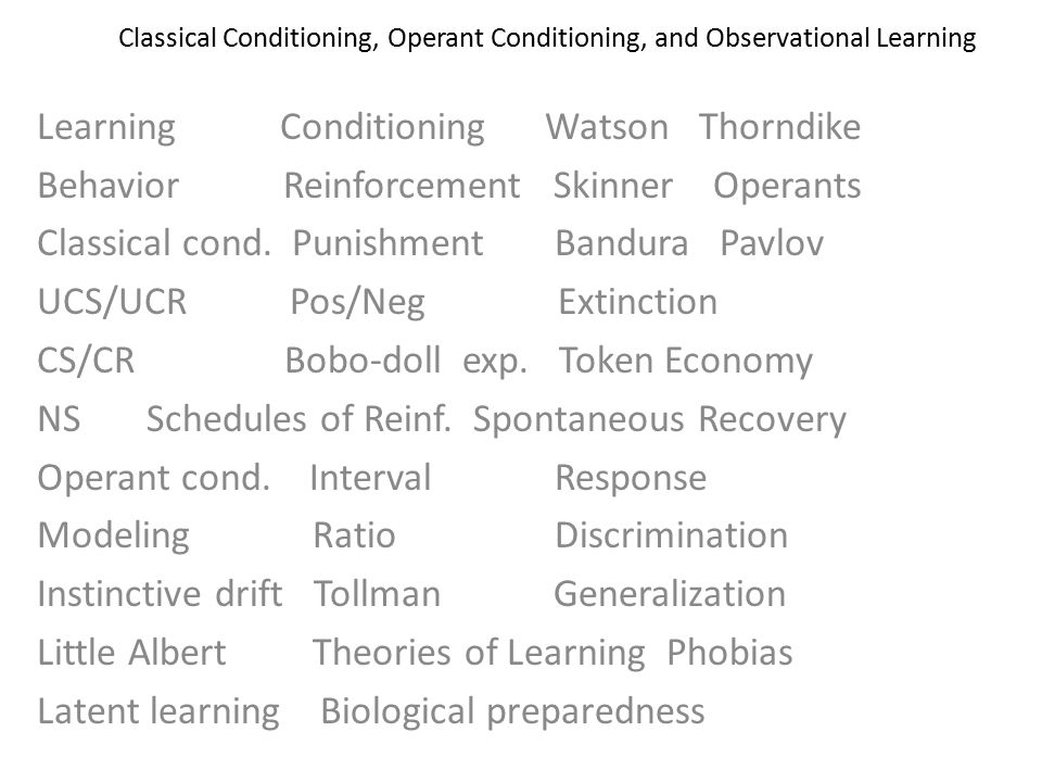 Classical Conditioning, Operant Conditioning, and Observational ...
