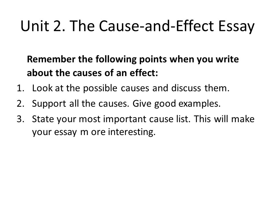 How to write a cause and effect essay?10 points?