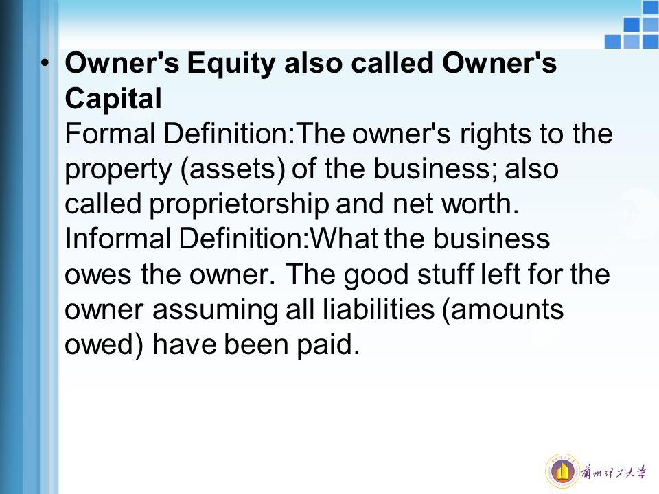 Owner S Equity Also Called Owner S Capital Formal Definition:The Owner S  Rights To