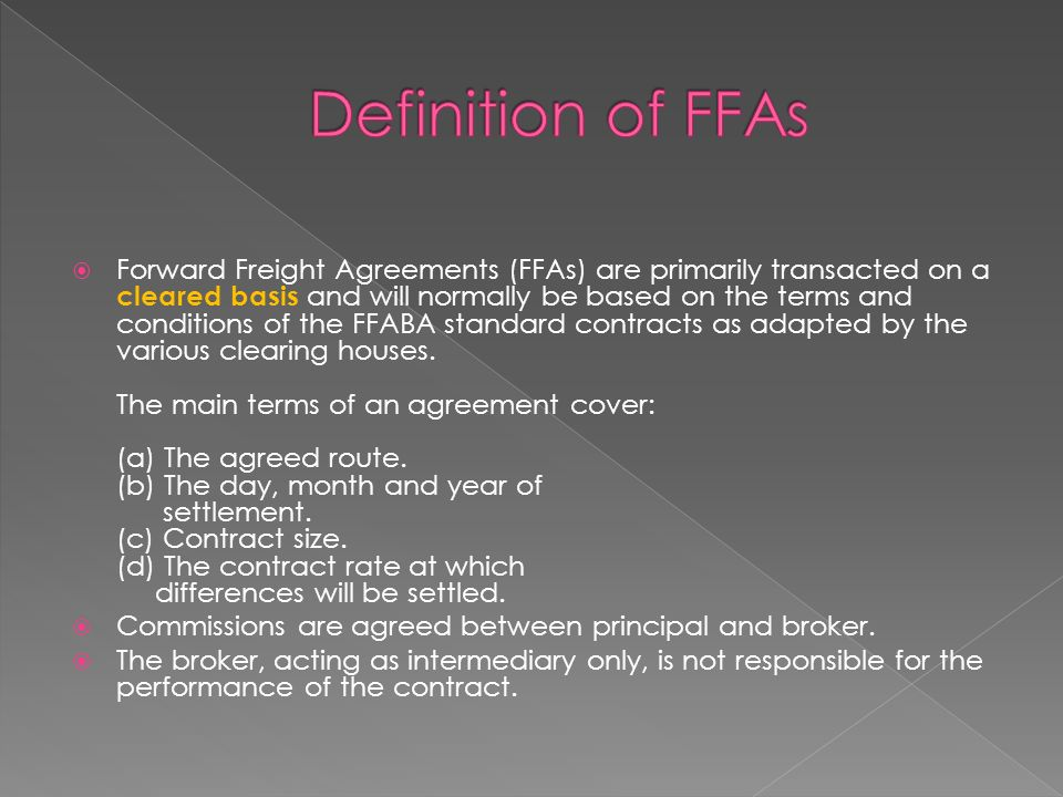 Forward Freight Agreements Ffas Are Primarily Transacted On A