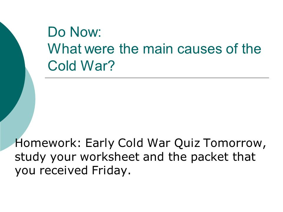 Do Now What Were The Main Causes Of The Cold War Homework Early