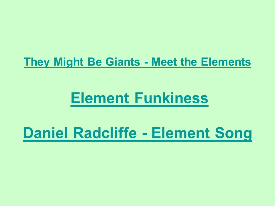 The periodic table trends they might be giants meet the 2 they might be giants meet the elements they might be giants meet the elements element funkiness daniel radcliffe element song element funkiness urtaz Choice Image