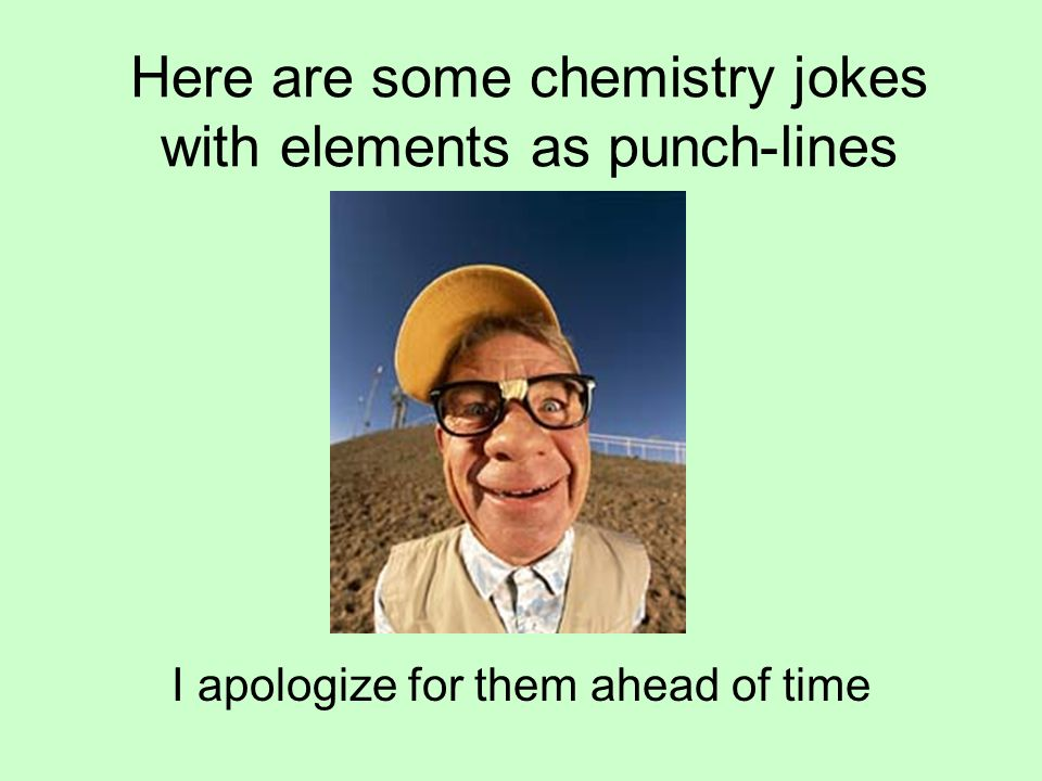 The periodic table trends they might be giants meet the 3 here are some chemistry jokes with elements as punch lines i apologize for them ahead of time urtaz