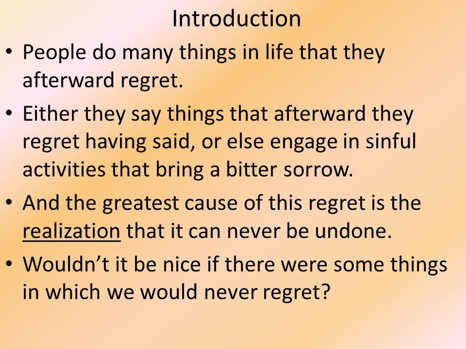 Exceptionnel Introduction People Do Many Things In Life That They Afterward Regret.