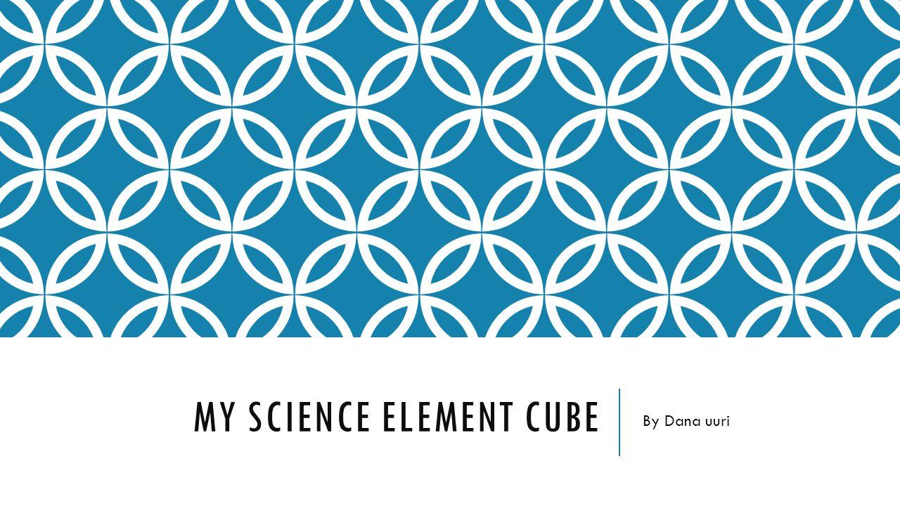 My science element cube by dana uuri my element name is nickel the 1 my science element cube by dana uuri buycottarizona Images
