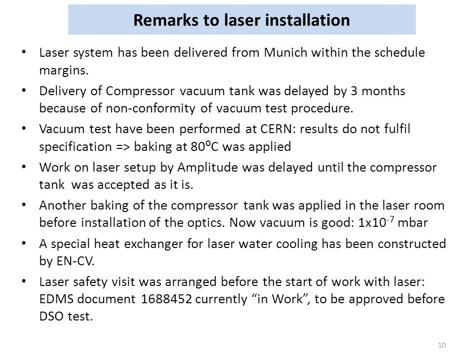 Remarks to laser installation Laser system has been delivered from Munich within the schedule margins.
