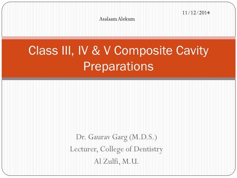 Dr.Gaurav Garg (M.D.S.) Lecturer, College of Dentistry Al Zulfi, M.U.