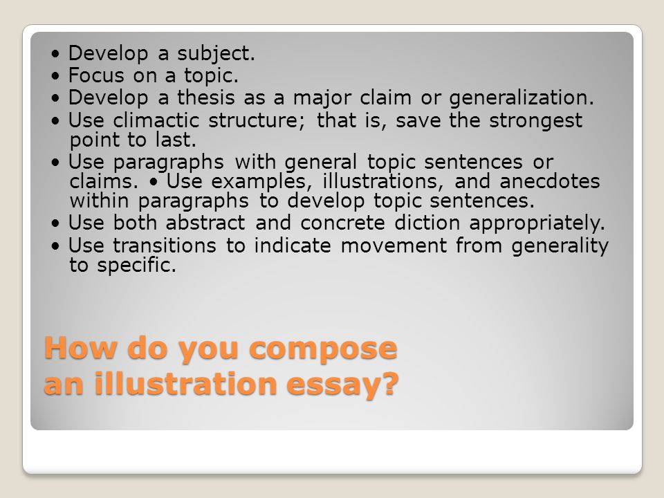 illustrate it your nd writing assignment what is it  how do you compose an illustration essay develop a subject