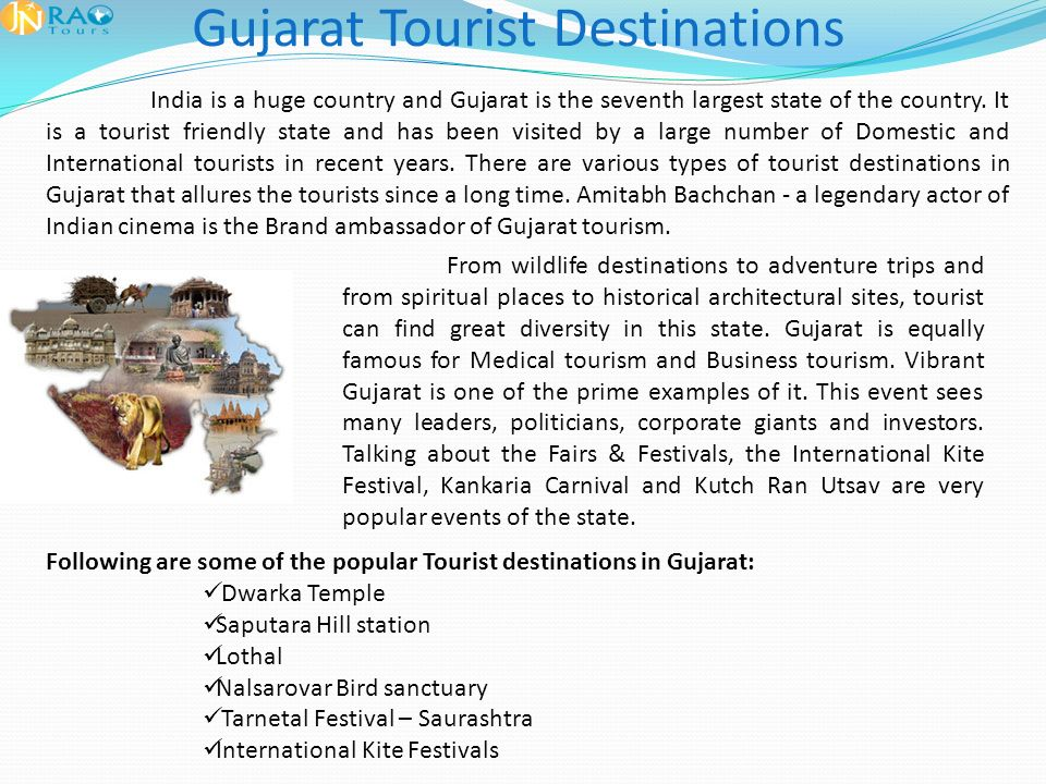 Gujarat Tourist Destinations India is a huge country and Gujarat is the seventh largest state of the country.
