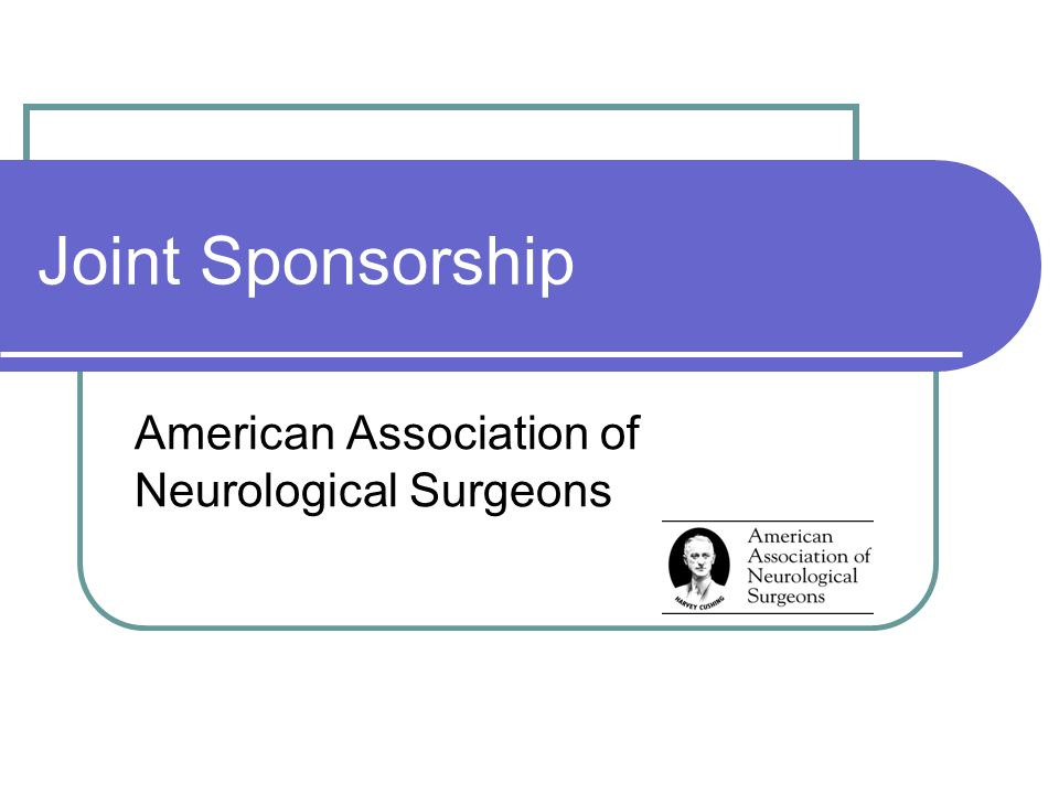 Joint Sponsorship American Association of Neurological Surgeons