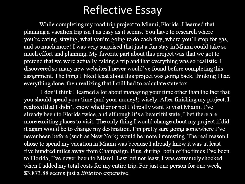 itinerary i am making a trip of days to miami florida this  reflective essay while completing my road trip project to miami florida i learned that