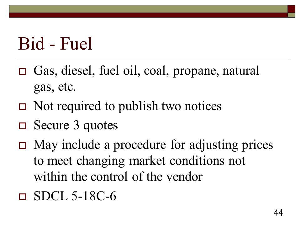 44 Bid - Fuel  Gas, diesel, fuel oil, coal, propane, natural gas, etc.