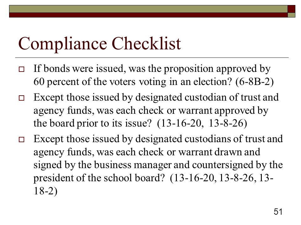 Compliance Checklist  If bonds were issued, was the proposition approved by 60 percent of the voters voting in an election.