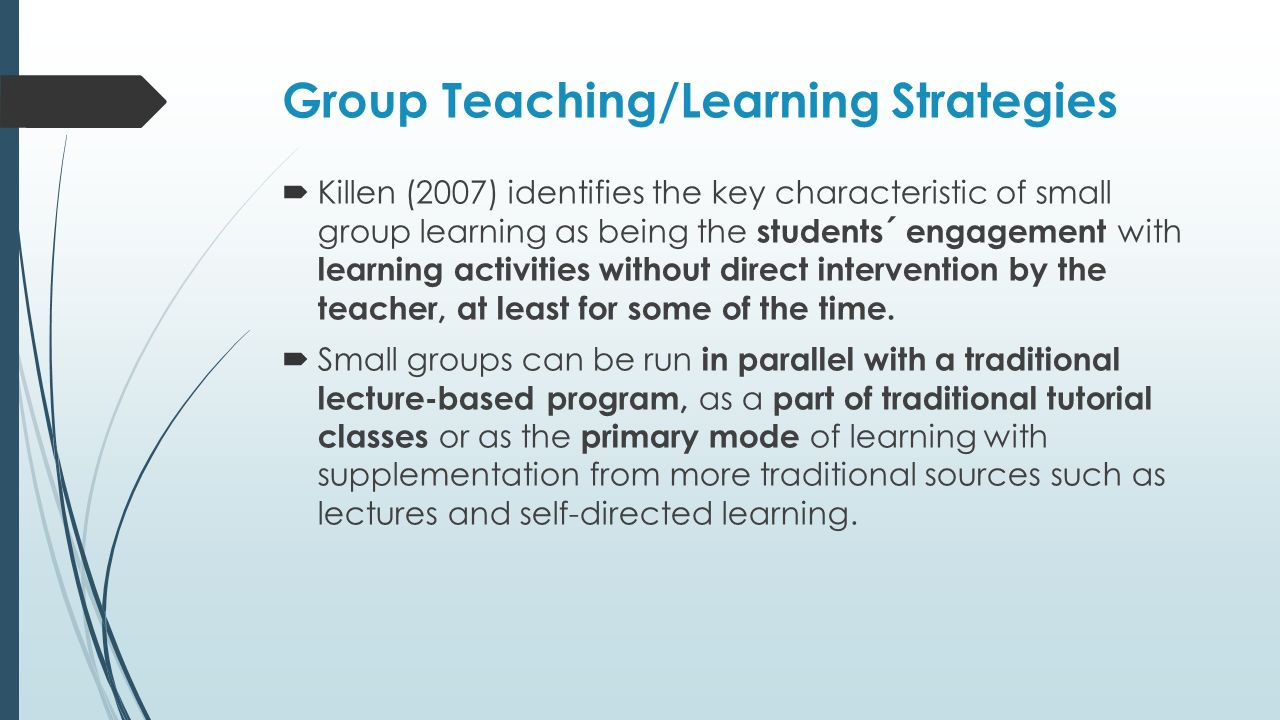 Kinetic learning self directed learning programs samples - Group Teaching Learning Strategies Killen 2007 Identifies The Key Characteristic Of Small