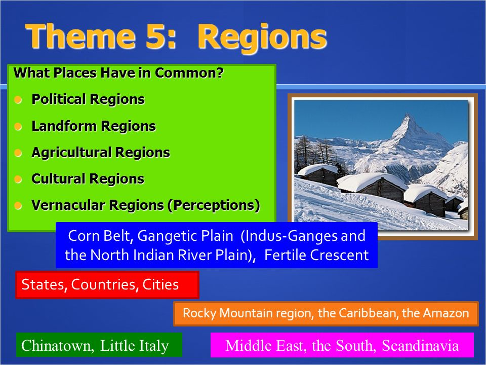 Theme 5: Regions What Places Have in Common.