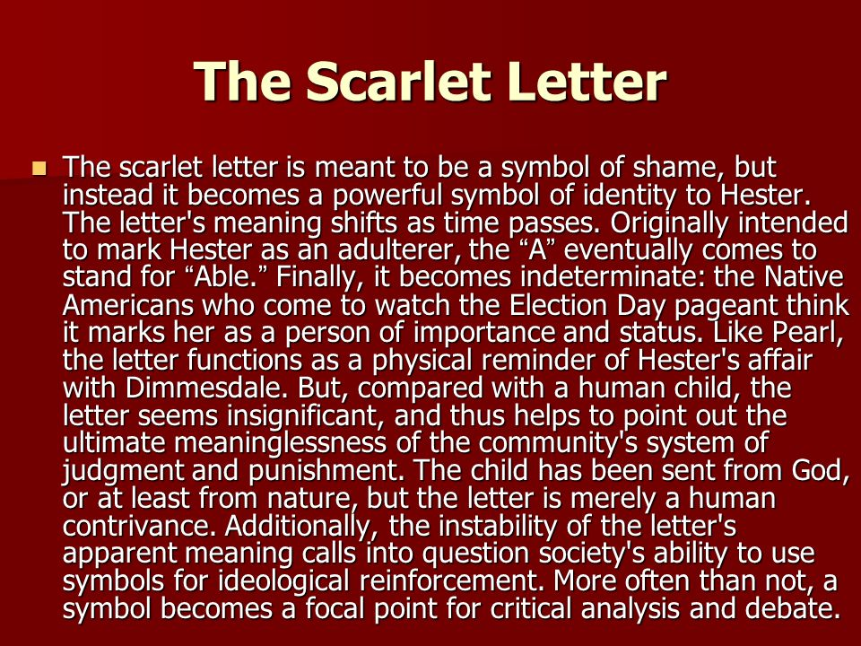 the use of symbols in nathaniel hawthornes scarlet letter Symbolism in hawthorne nathaniel hawthorne had a tremendous amount while others believe he achieved symbolic perfection in the scarlet letter symbols were.