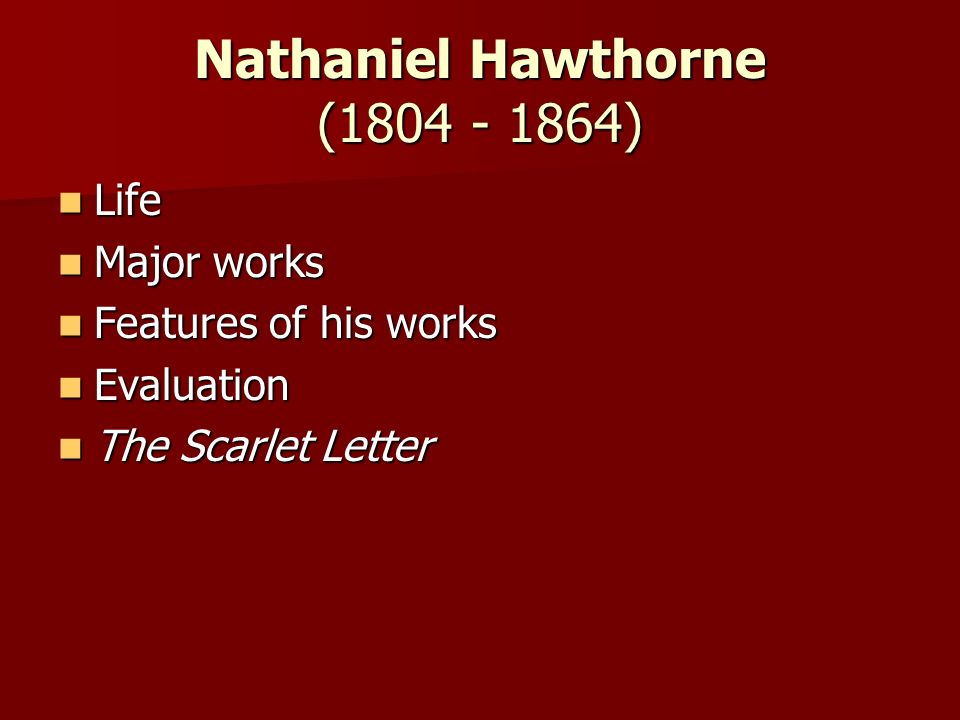the life and work of nathaniel hawthorne a writer