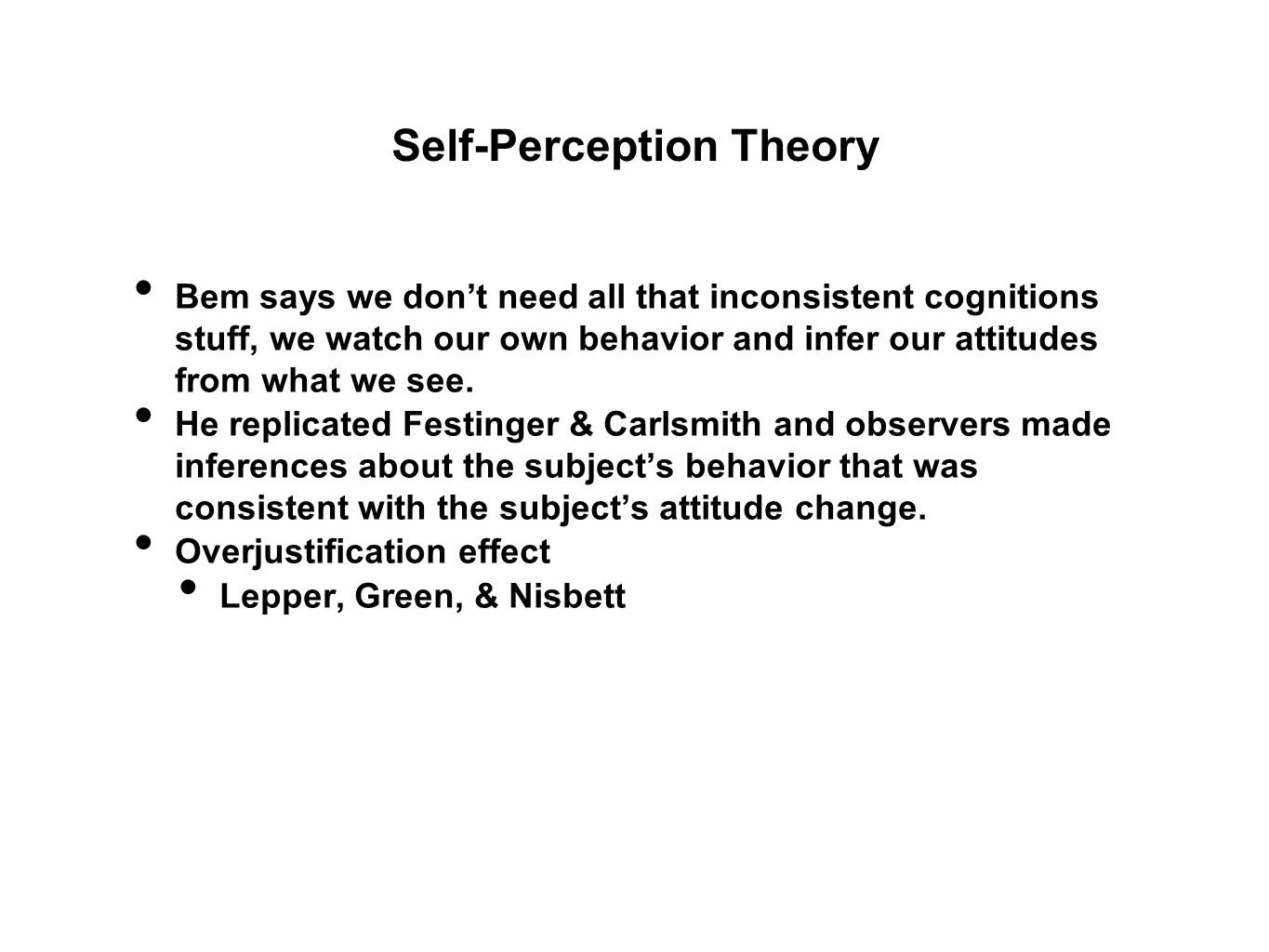 theory of planned behavior cognitive dissonance theory and self perception Which of the following theories assumes that we observe our actions for clues theory of cognitive dissonance & bem's self self-perception & cognitive.