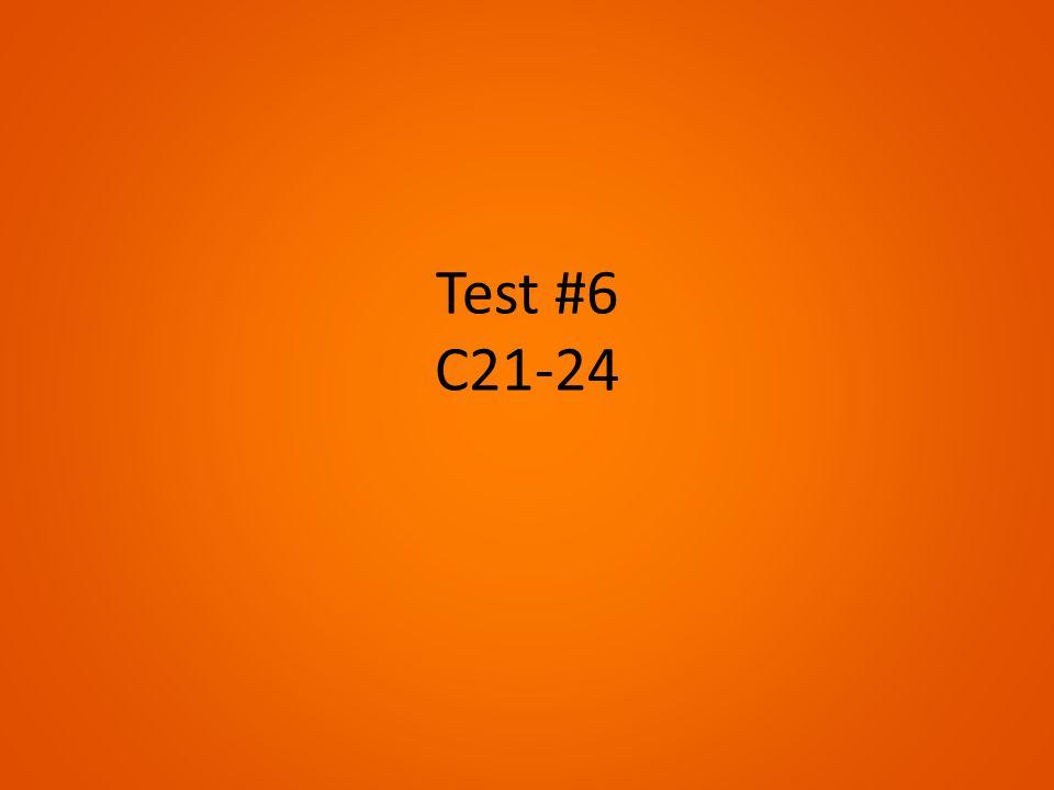 Test #6 C21-24