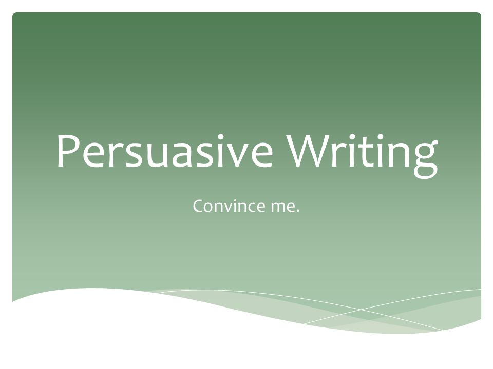 How do i start writing a persuasive essay convincing my teacher to pass me in his subject?