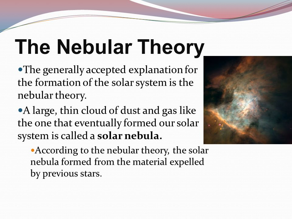 25.5. Any theory about the origin of the solar system must explain ...