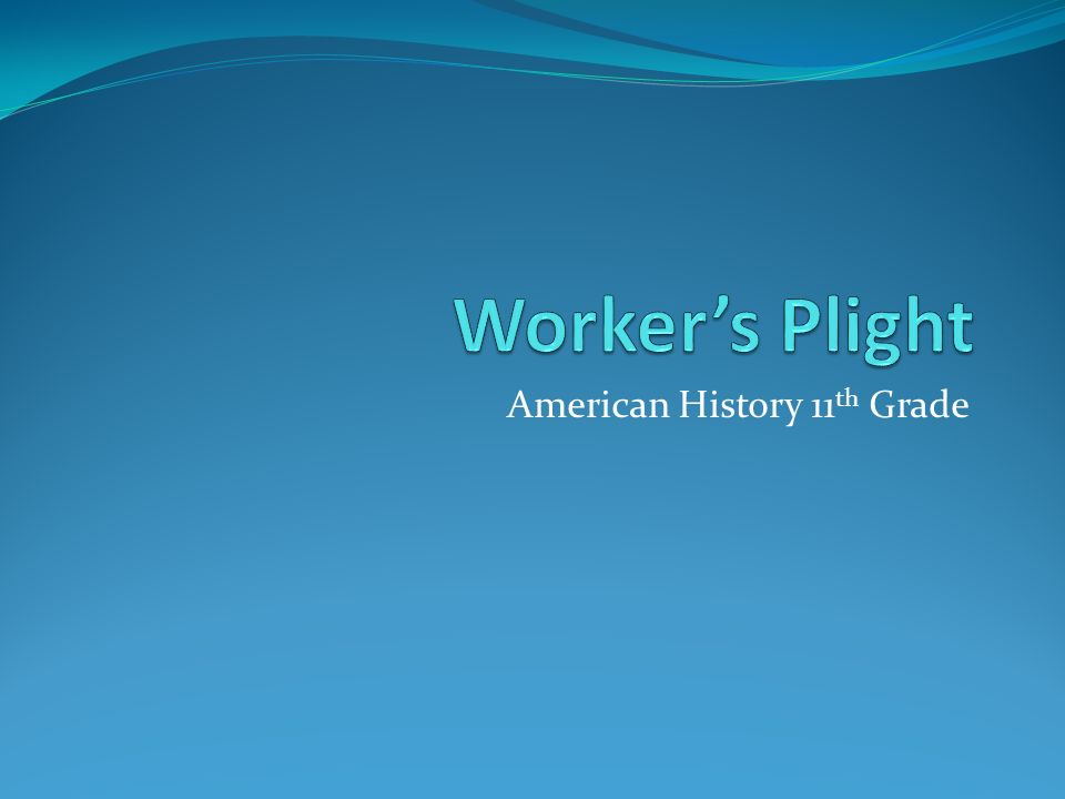 American History 11 th Grade. Industrialization Affected various ...