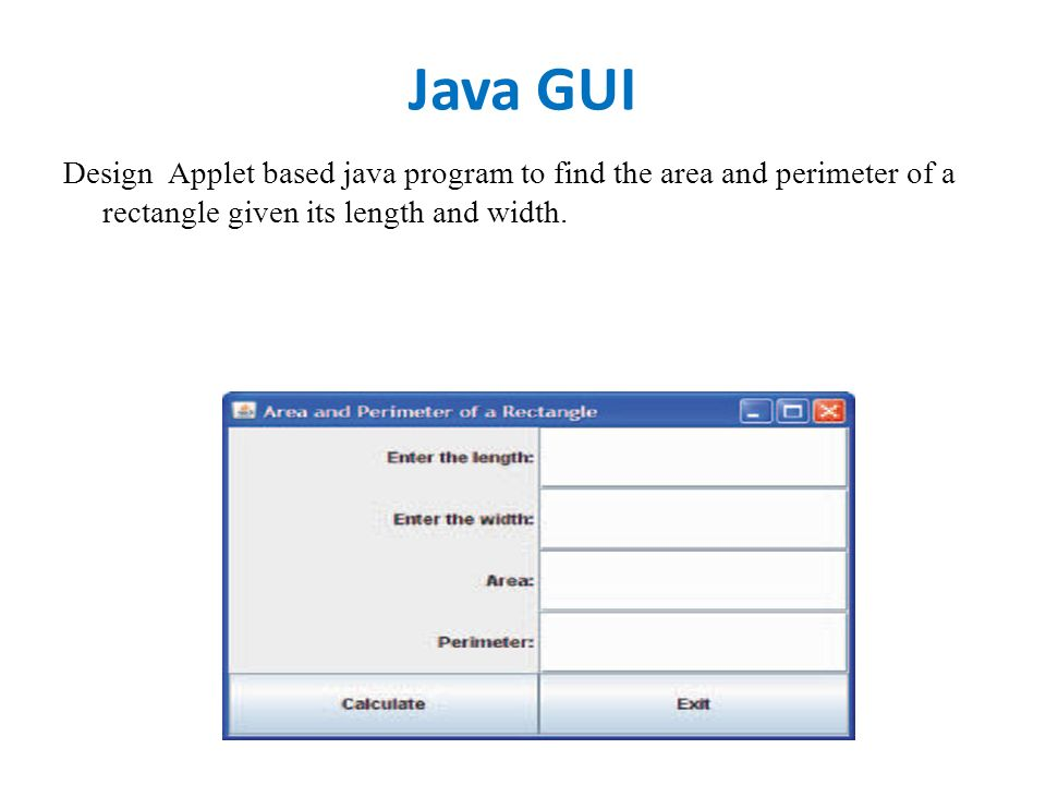 Design applet based java program to find the area and perimeter of design applet based java program to find the area and perimeter of a rectangle given its ccuart Image collections