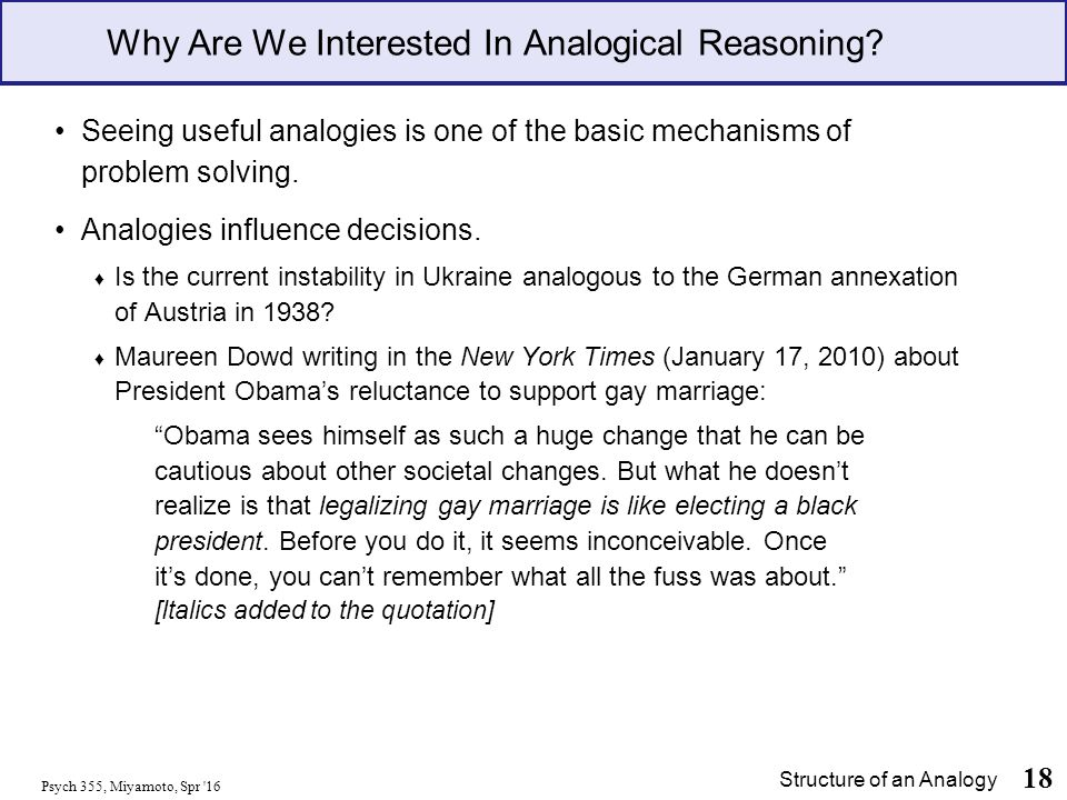 Psych 355, Miyamoto, Spr 16 18 Why Are We Interested In Analogical Reasoning.