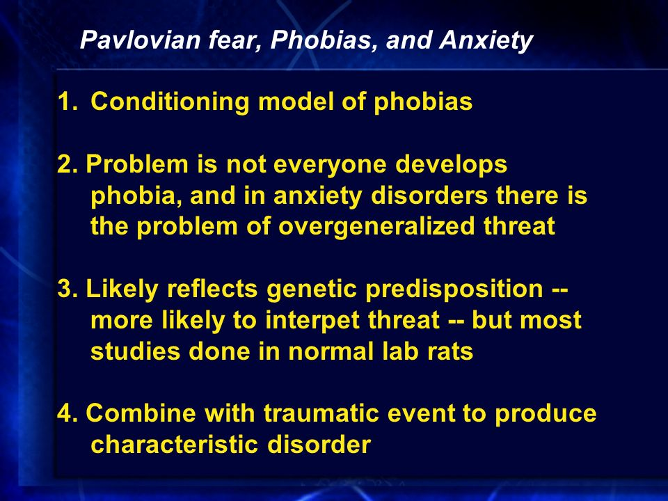 a discussion of pavlovian model of the acquisition of specific phobias Here we briefly review pavlovian conditioning models specific phobias and other anxiety disorders account ofthe acquisition offear and phobias is.