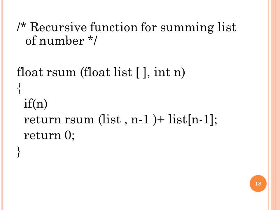 18 recursive function for summing list of number float rsum float list int n ifn return rsum list n 1 listn 1 return 0 18
