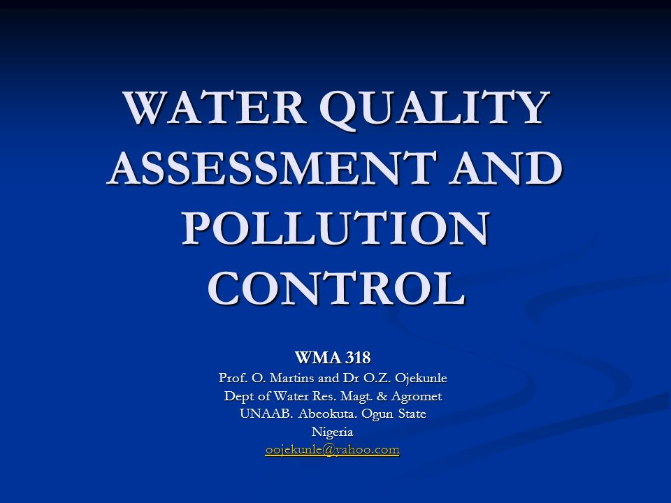 WATER QUALITY ASSESSMENT AND POLLUTION CONTROL WMA 318 Prof.
