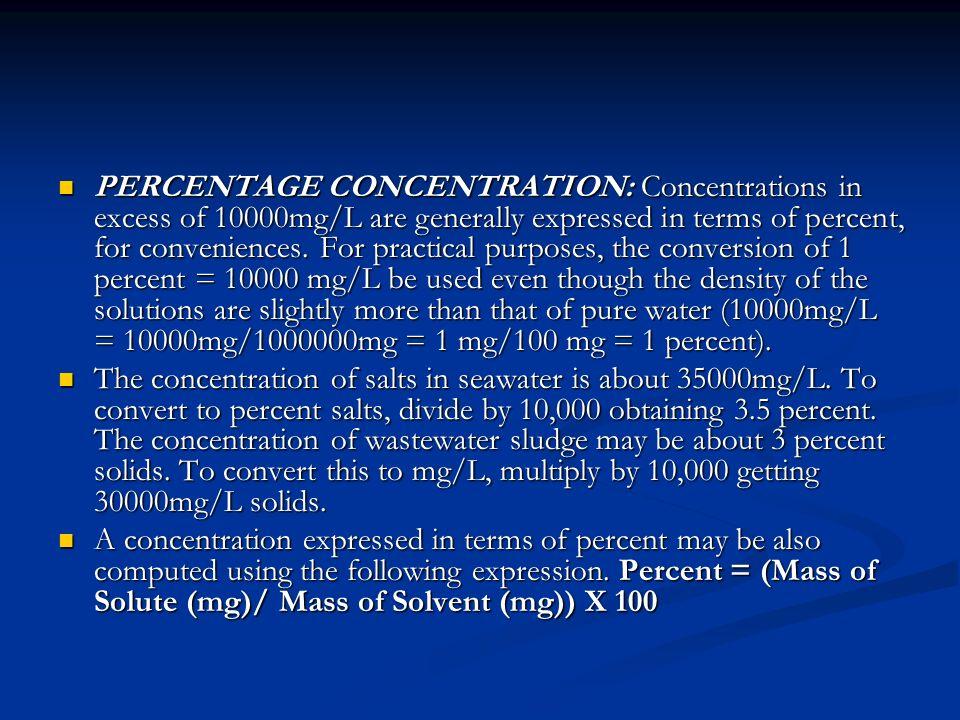 PERCENTAGE CONCENTRATION: Concentrations in excess of 10000mg/L are generally expressed in terms of percent, for conveniences.