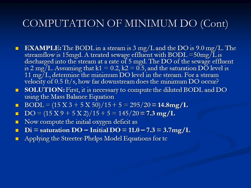COMPUTATION OF MINIMUM DO (Cont) EXAMPLE: The BODL in a stream is 3 mg/L and the DO is 9.0 mg/L.