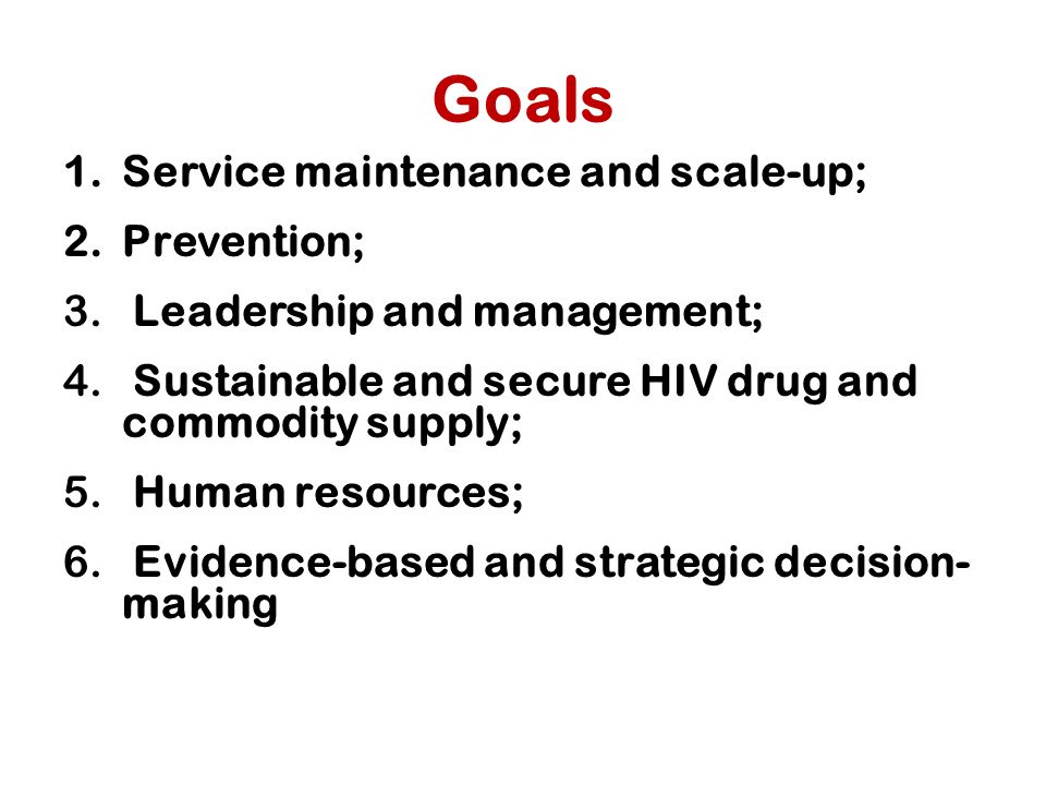 Goals 1.Service maintenance and scale-up; 2.Prevention; 3.