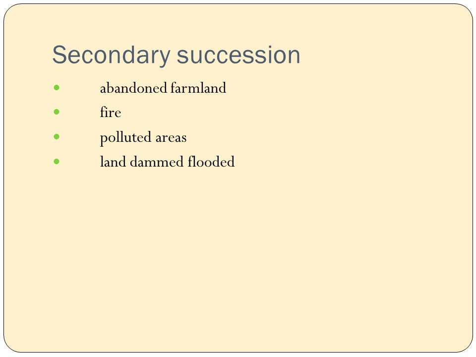 Secondary succession abandoned farmland fire polluted areas land dammed flooded