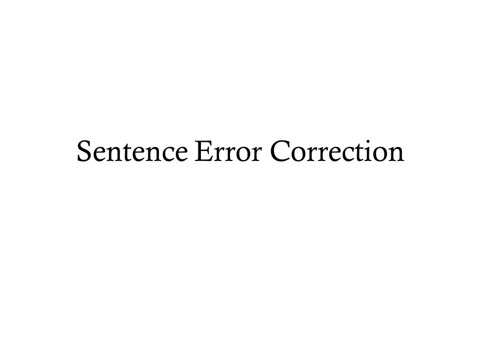 Sentence Error Correction