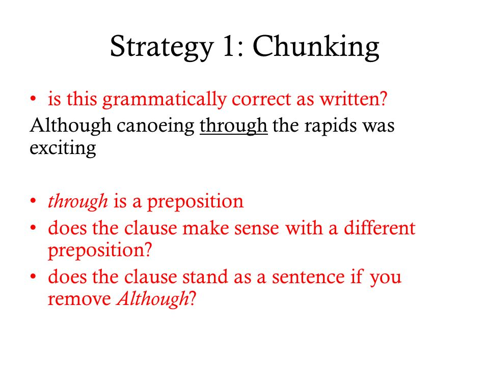 Strategy 1: Chunking is this grammatically correct as written.