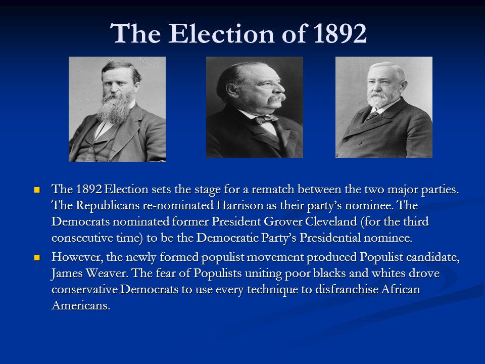 The Election of 1892 The 1892 Election sets the stage for a rematch between the two major parties.