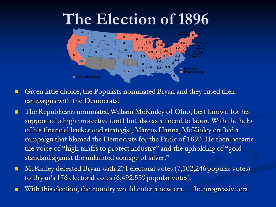 The Election of 1896 Given little choice, the Populists nominated Bryan and they fused their campaigns with the Democrats.