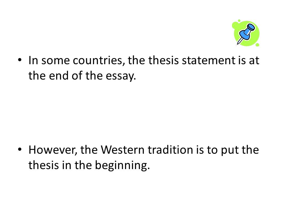 the thesis thesis sometimes called thesis thesis statement in some countries the thesis statement is at the end of the essay