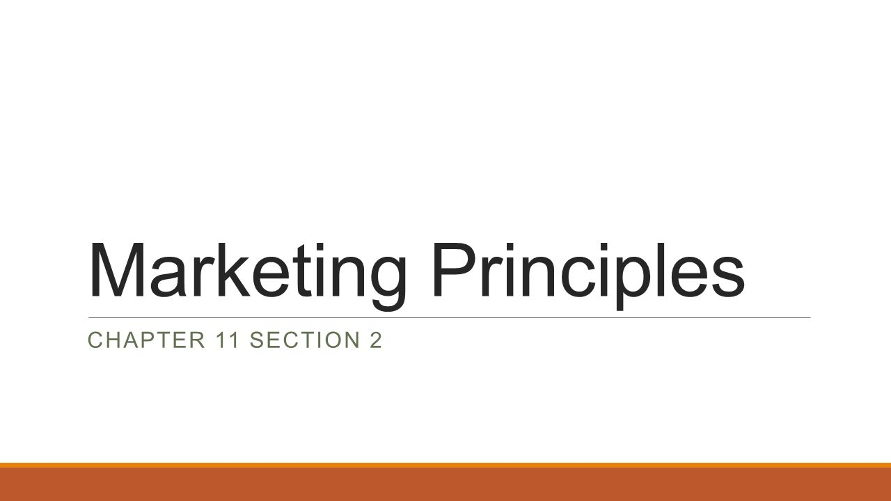 Marketing Principles CHAPTER 11 SECTION 2