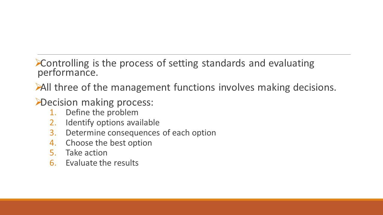  Controlling is the process of setting standards and evaluating performance.