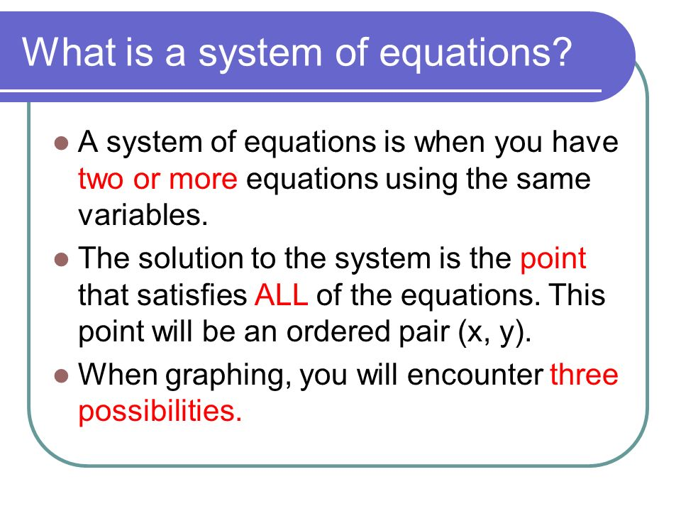 What is a system of equations.