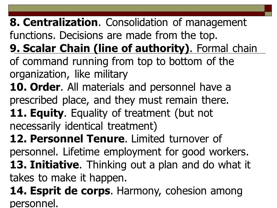 8. Centralization. Consolidation of management functions.
