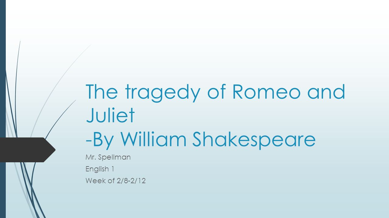 the tragic death of romeo and juliet by william shakespeare The paperback of the romeo & juliet by william shakespeare at death, all men depart concept of a romantic-tragic story romeo and juliet is a book worth.
