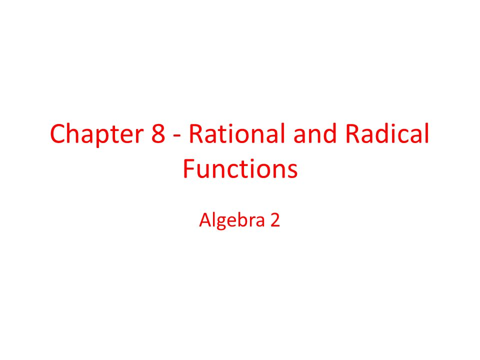 Chapter 8 rational and radical functions algebra ppt download 1 chapter 8 rational and radical functions algebra 2 ccuart Gallery