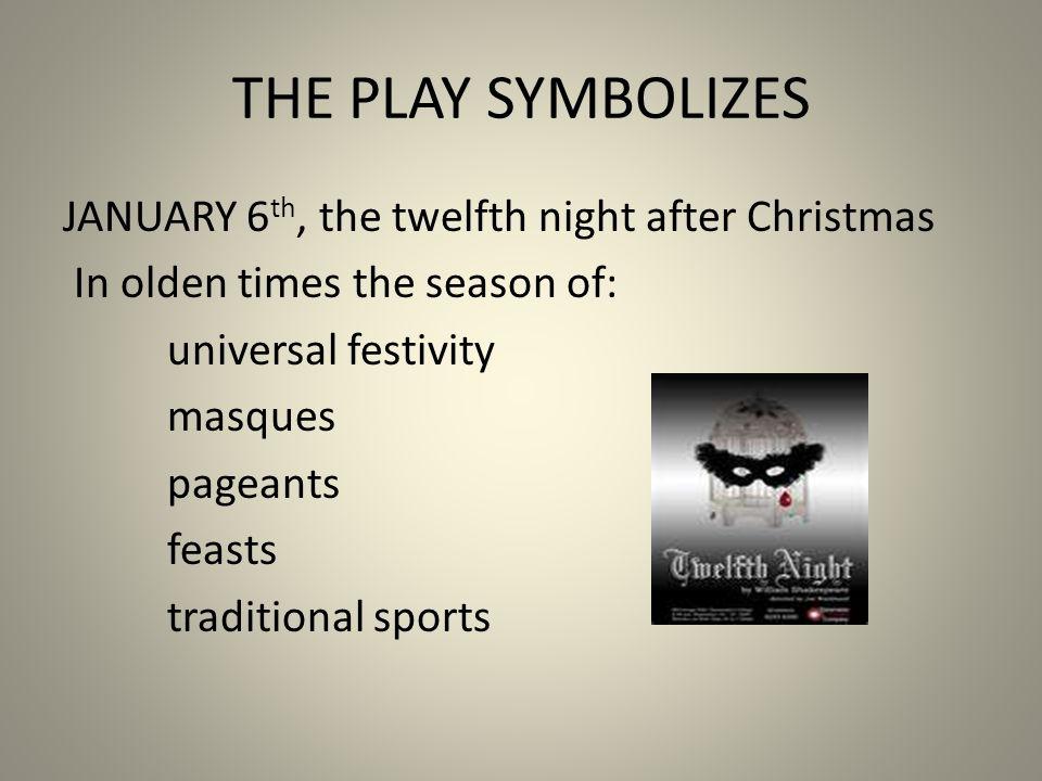 twelfth night joy and festivity essay