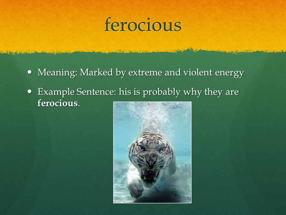 6 Ferocious ...