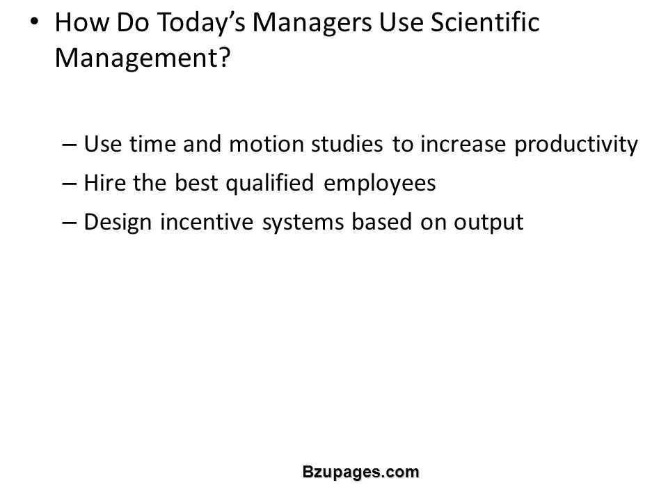 Bzupages.com How Do Today's Managers Use Scientific Management.
