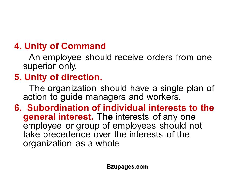 Bzupages.com 4. Unity of Command An employee should receive orders from one superior only.